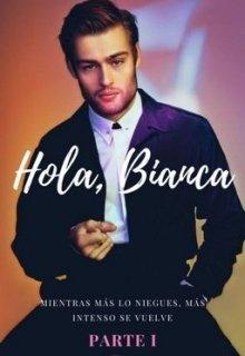 """Libro. """"Hola, Bianca"""" Leer online"""