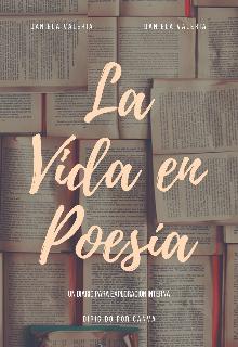"""Libro. """"La Vida en Poesía"""" Leer online"""