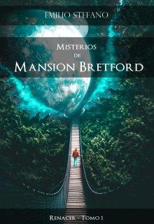 """Libro. """"Misterios de Mansion Bretford - Tomo 1 - Renacer"""" Leer online"""