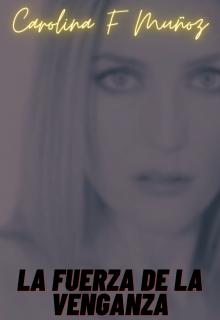 """Libro. """"La fuerza de la venganza"""" Leer online"""