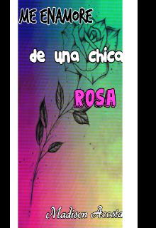 """Libro. """"Me enamoré de una chica Rosa"""" Leer online"""