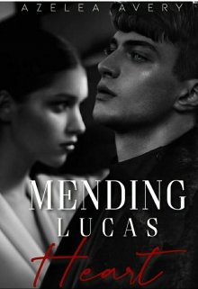 "Book. ""Mending Lucas Heart"" read online"
