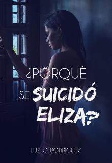 """Libro. """"¿por qué se suicidó Eliza?"""" Leer online"""