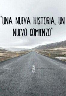 """Libro. """"""""Una Nueva Historia Un Nuevo Comienzo"""""""" Leer online"""