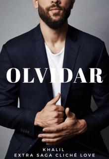 "Libro. ""Olvidar (spin off saga clichélove)"" Leer online"