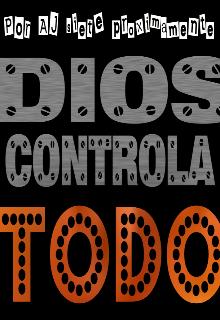 """Libro. """"Dios Controla Todo I"""" Leer online"""