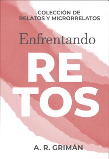 """Libro. """"Antología: Enfrentando retos"""" Leer online"""