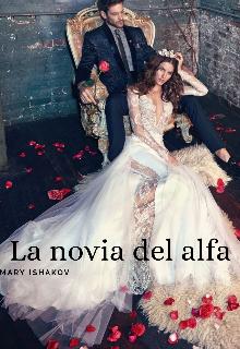 "Libro. ""La novia del alfa"" Leer online"