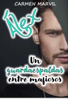 """Libro. """"Álex, un guardaespaldas entre mafiosos"""" Leer online"""