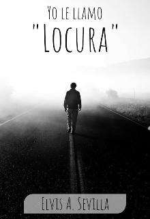 """Libro. """"Yo le llamo """"Locura"""""""" Leer online"""