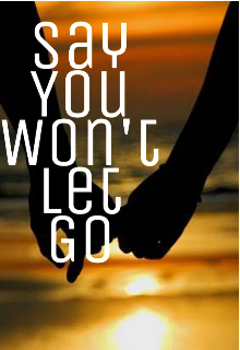 """Book. """"Say You Won't Let Go"""" read online"""