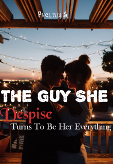 """Book. """"The Guy She Despise Turns To Be Her Everything"""" read online"""