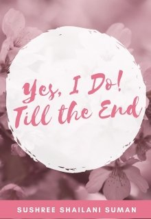 "Book. ""Yes, I do! Till the End"" read online"