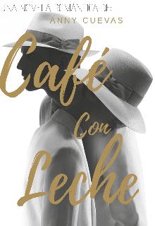 """Libro. """"Cafe con leche """" Leer online"""