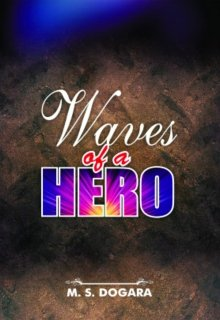 """Book. """"Waves of a Hero"""" read online"""
