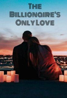 "Book cover ""The Billionaire's Only Love"""