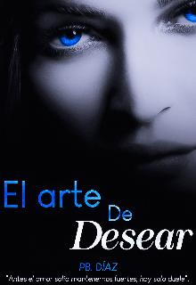 """Libro. """"El Arte De Desear"""" Leer online"""