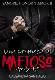 """Libro. """"Una promesa al mafioso  ( Sangre, Honor y Amor 2)"""" Leer online"""