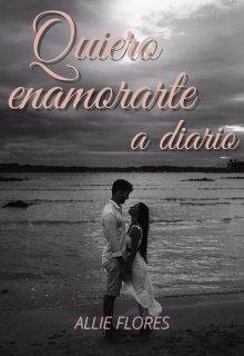 """Libro. """"Quiero enamorarte a diario"""" Leer online"""