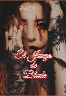 """Libro. """"El Juego de Blade"""" Leer online"""