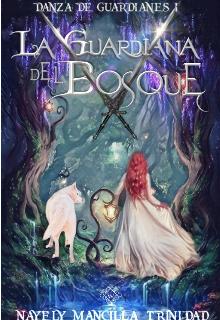 """Libro. """"La guardiana del bosque (danza de Guardianes I)"""" Leer online"""