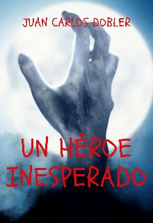 """Libro. """"Un héroe inesperado"""" Leer online"""
