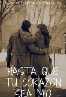 """Libro. """"Hasta Que Tu Corazón Sea Mio"""" Leer online"""