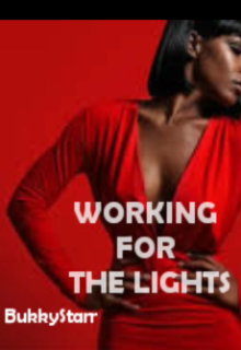"Book. ""Working For The Lights"" read online"