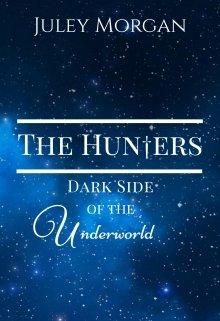 "Book. ""The Hunters: Dark Side of the Underworld"" read online"