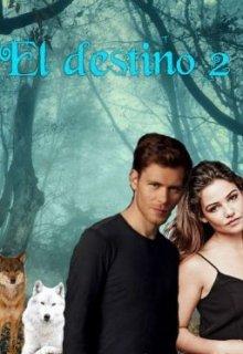 """Libro. """"El destino 2. """" Leer online"""