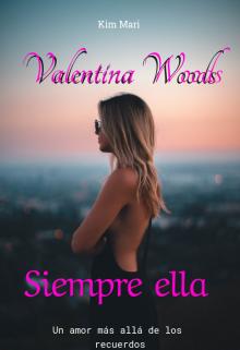 Valentina Woods 2: Siempre ella de Kim Mari