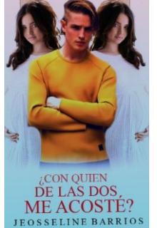 """Libro. """"Con quien de las dos me acoste? Autora: Jeosseline Barrios"""" Leer online"""