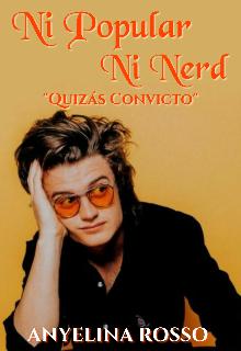 """Libro. """"Ni Popular Ni Nerd"""" Leer online"""