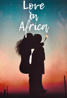 "Book. ""Love In Africa"" read online"