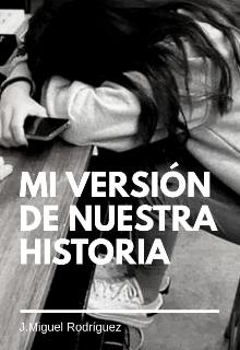 """Libro. """"Mi versión de nuestra historia"""" Leer online"""