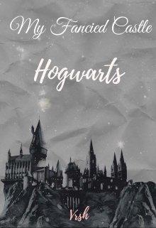 """Book. """"My Fancied Castle - Hogwarts"""" read online"""