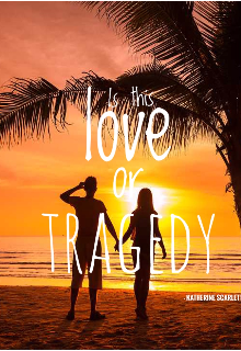 """Book. """"Is this Love or Tragedy? """" read online"""