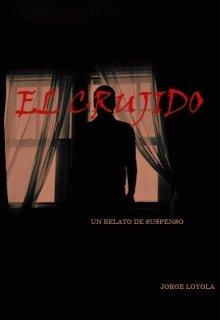 """Libro. """"El Crujido"""" Leer online"""