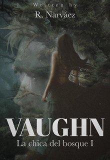 """Libro. """"Vaungh:•la chica del bosque•{1}"""" Leer online"""