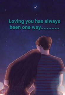 "Book. ""Loving you has always been one way......"" read online"