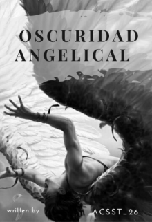"Libro. ""Oscuridad Angelical "" Leer online"