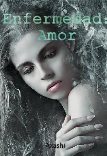 """Libro. """"Enfermedad: Amor"""" Leer online"""