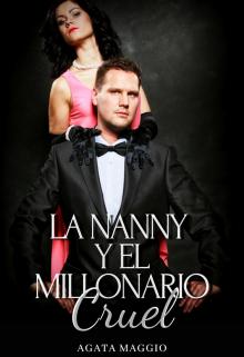 La Nanny Y El Millonario Cruel Agata Maggio (mela)