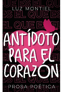 """Libro. """"Antídoto para el corazón (prosa poética)"""" Leer online"""