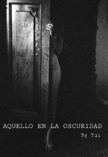 """Libro. """"Aquello en la oscuridad """" Leer online"""