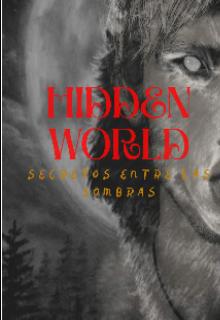 """Libro. """"Hidden World: Secretos entre las sombras."""" Leer online"""