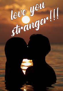 "Book. ""Love you stranger!!!"" read online"