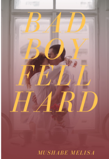 "Book. ""Bad Boy Fell Hard"" read online"
