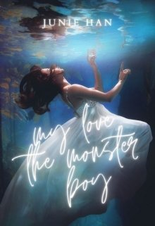 """Book. """"My Love, The Monster Boy"""" read online"""