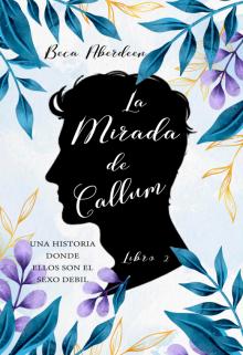 """Libro. """"La Mirada de Callum - Libro 2 de El Ángel en la Casa -"""" Leer online"""